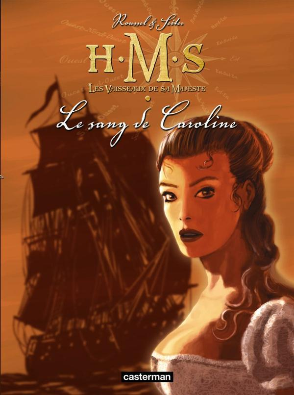 H.M.S. - his majesty's ship t.6 ; le sang de Caroline