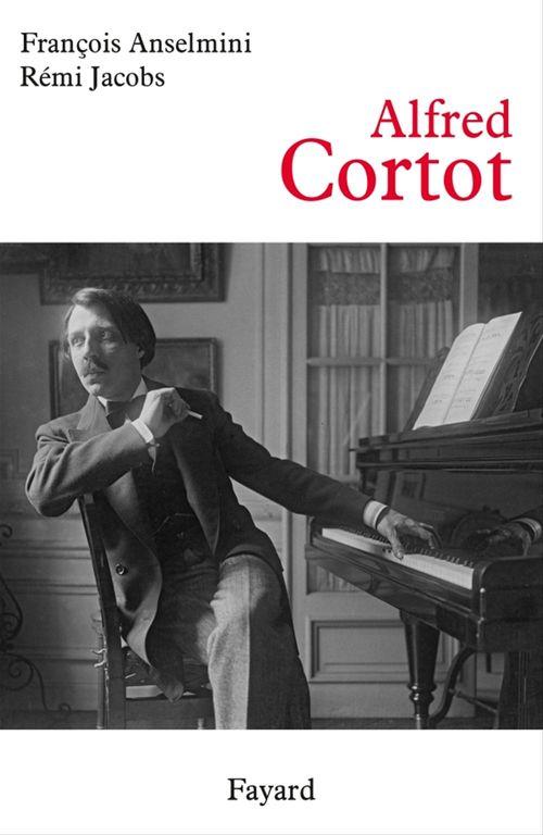 Alfred Cortot  - Rémi Jacobs  - François Anselmini