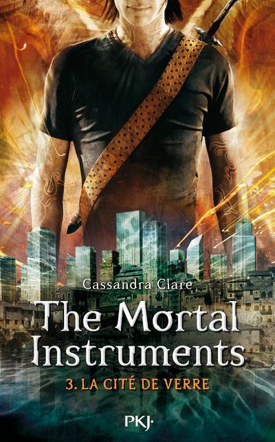 The mortal instruments ; la cité des ténèbres T.3 ; la cité de verre