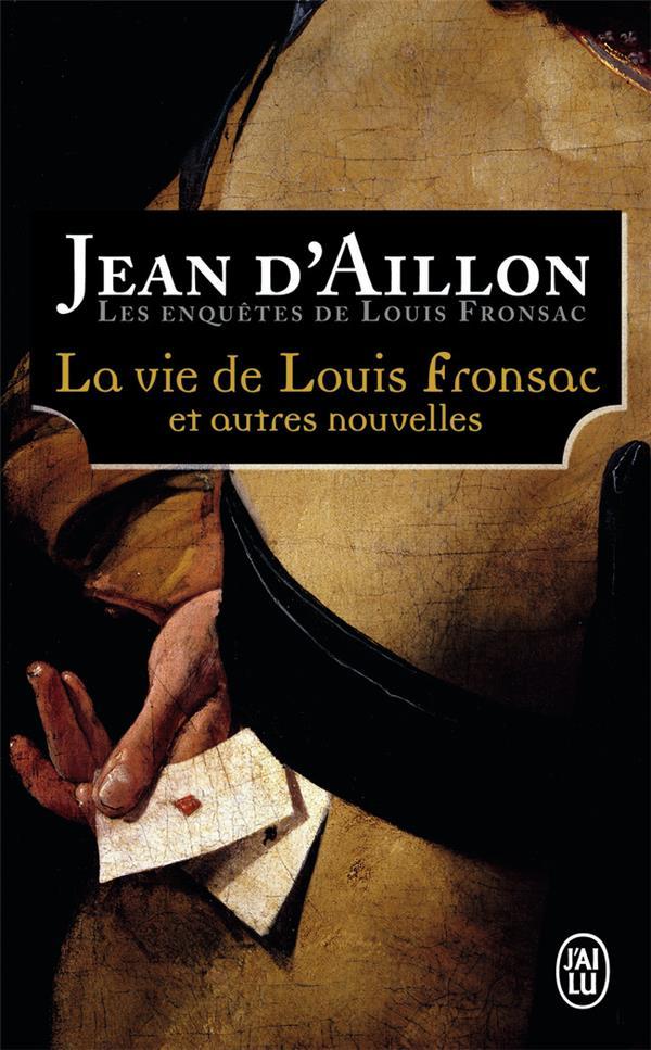 Les enquêtes de Louis Fronsac t.12 ; la vie de Louis Fronsac et autres nouvelles
