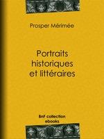 Vente Livre Numérique : Portraits historiques et littéraires  - Prosper Mérimée