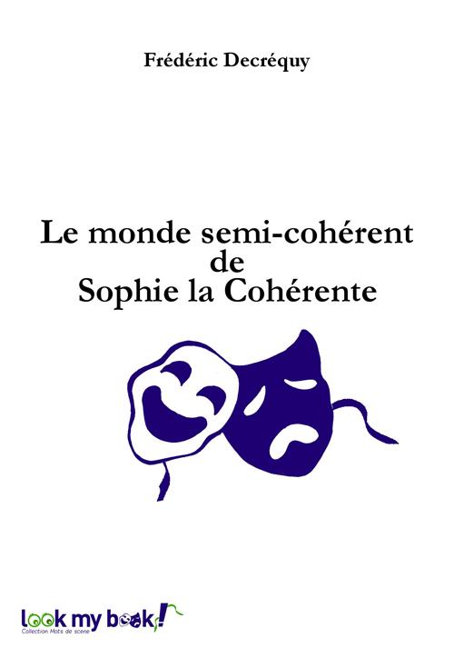 Le monde semi-cohérent de Sophie la Cohérente