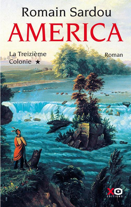 America t.1 ; la treizième colonie