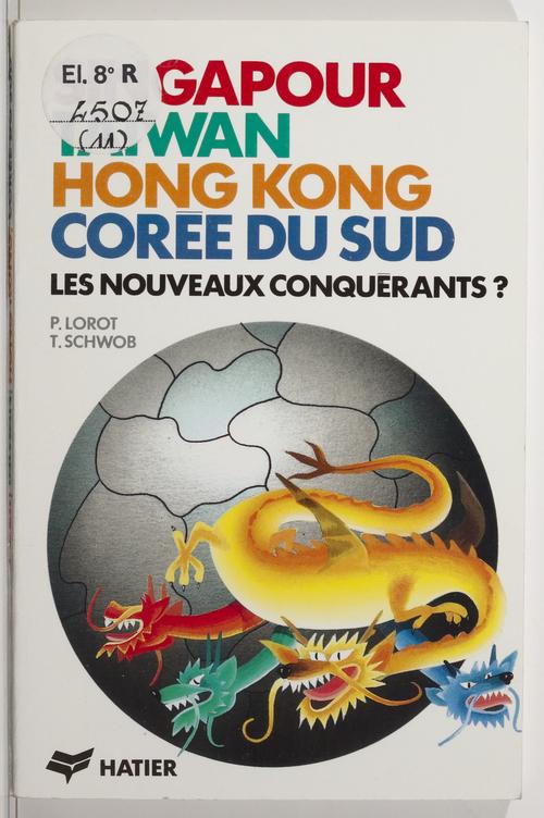 Singapour, Taïwan, Hong-Kong, Corée du Sud : les nouveaux conquérants