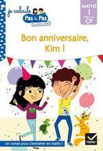Vente Livre Numérique : Je calcule pas à pas Maths 1 Début de CP - Bon anniversaire, Kim !  - Alice Turquois - Isabelle Chavigny