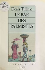 Vente EBooks : Le Bar des Palmistes  - Denis Tillinac