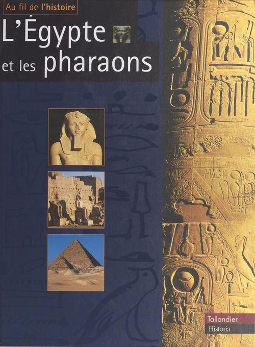 L'Égypte et les pharaons  - Claudine Le tourneur d 'ison