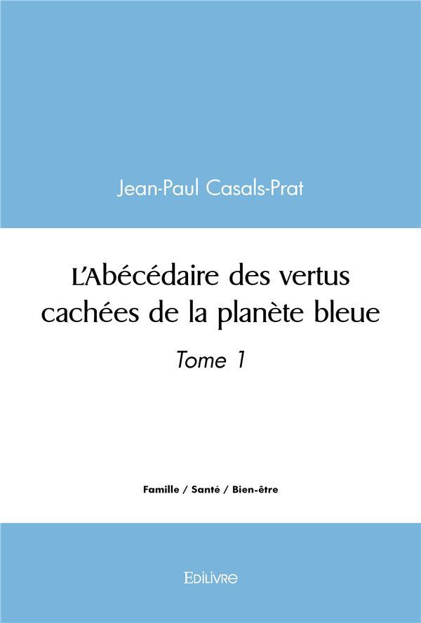 L'abecedaire des vertus cachees de la planete bleue
