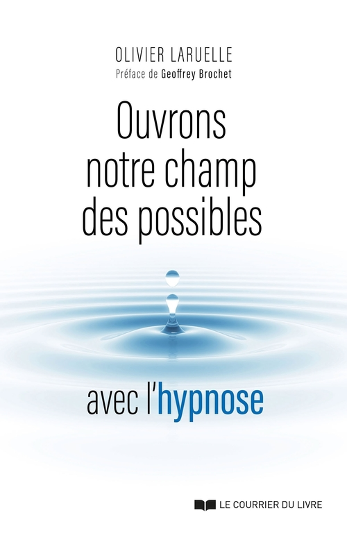 Ouvrons notre champ des possibles avec l'hypnose
