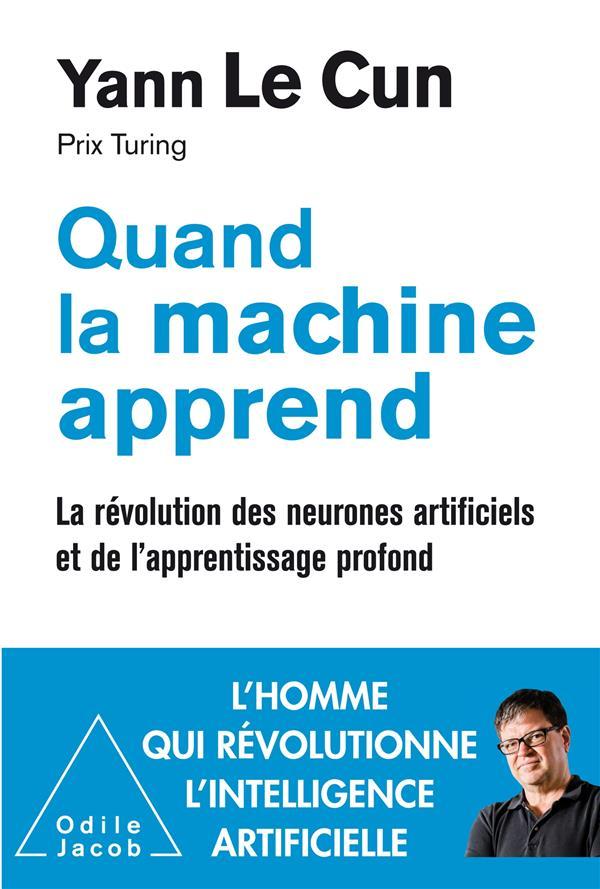 Quand la machine apprend ; la révolution des neurones artificiels et de l'apprentissage profond
