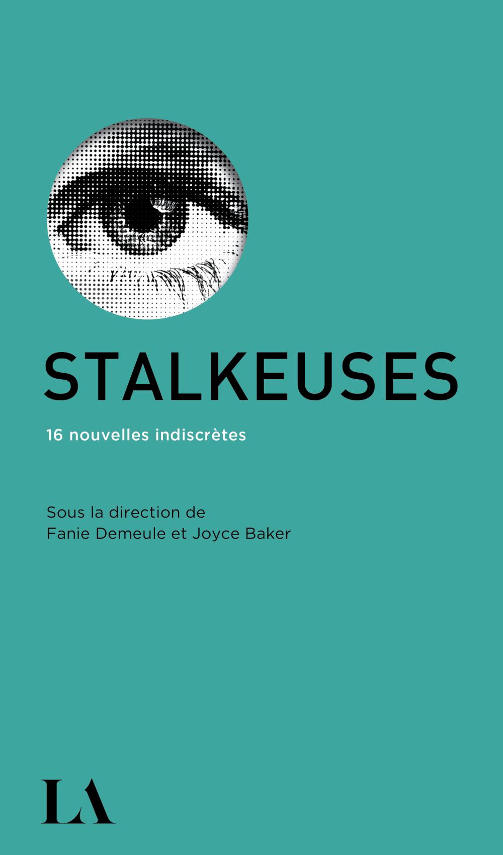 Stalkeuses. 16 nouvelles indiscretes