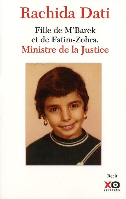 Rachida Dati, Fille De M'Barek Et De Fatim-Zohra ; Ministre De La Justice
