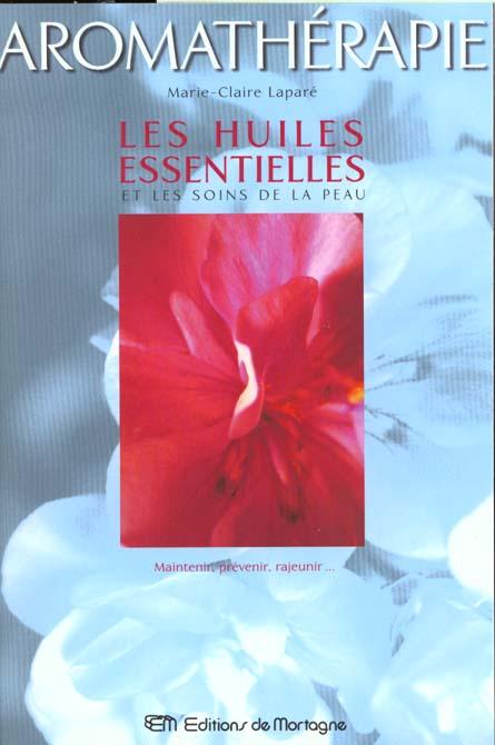 Huiles Essentielles Et Les Soins De La Peau (Les)