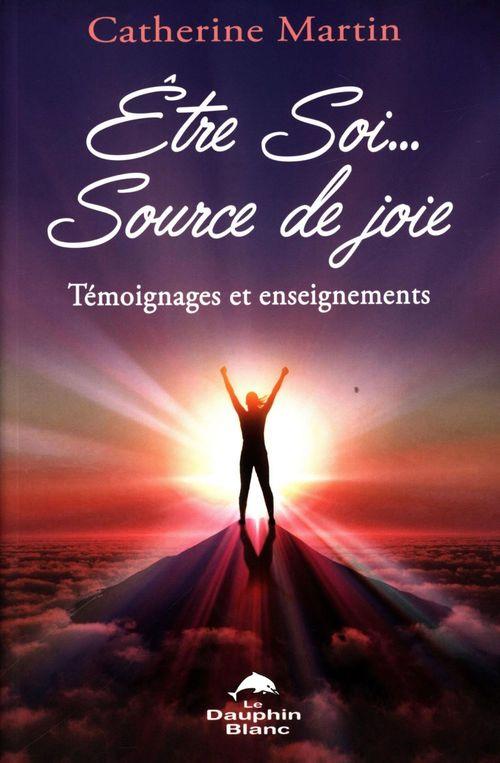 être soi... source de joie ; témoignages et enseignements