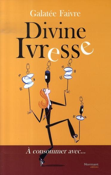 Divine ivresse