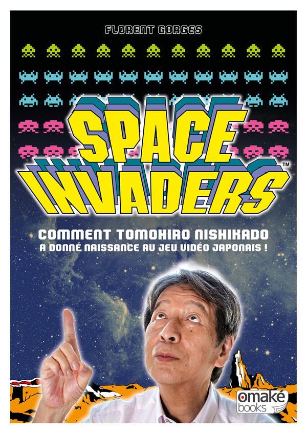 Space invaders ; comment Tomohiro Nishikado a inventé le jeu vidéo japonais