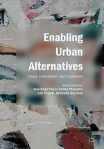 Enabling Urban Alternatives  - Jens Kaae Fisker - Letizia Chiappini - Lee Pugalis - Antonella Bruzzese