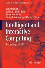Intelligent and Interactive Computing  - Valentina Emilia Balas - Vincenzo Piuri - Sharifah Sakinah Syed Ahmad - Samarjeet Borah