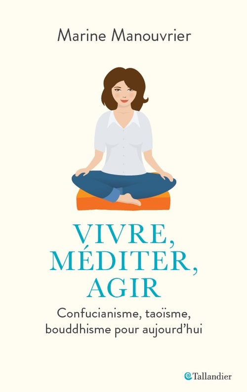 Vivre, méditer, agir