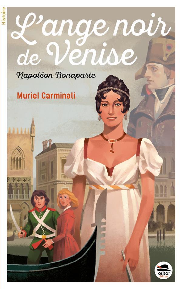 l'ange noir de Venise ; Napoléon Bonaparte