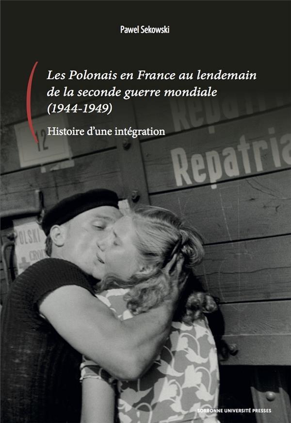 Les Polonais en France au lendemain de la Seconde Guerre mondiale (1944-1949) ; histoire d'une intégration