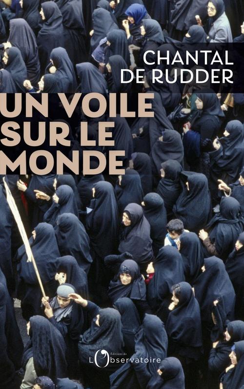 Un voile sur le monde  - Chantal De Rudder
