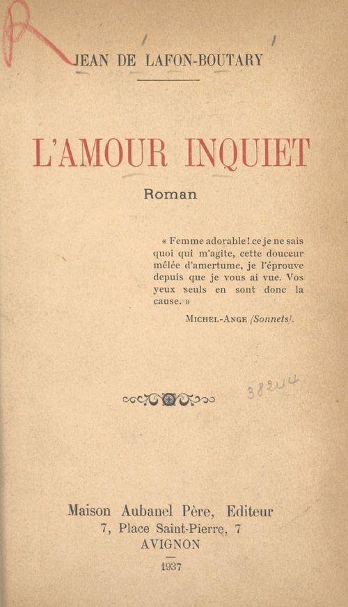 L'amour inquiet  - Jean de Lafon-Boutary