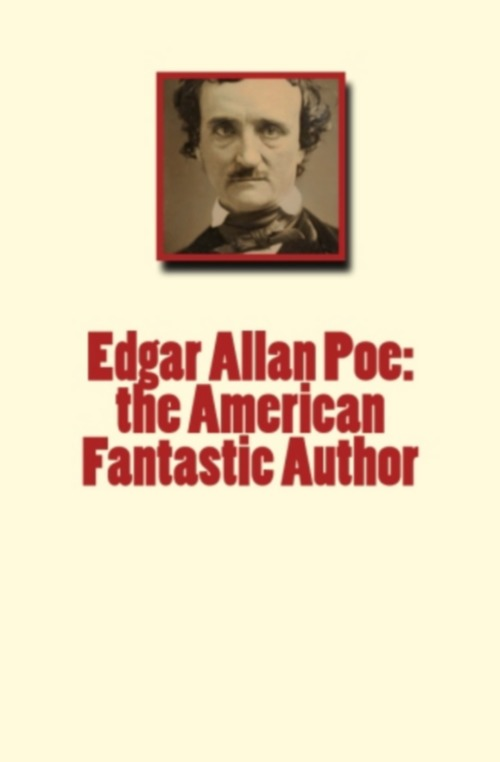 Edgar Allan Poe: the American Fantastic Author