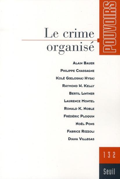REVUE POUVOIRS T.132 ; le crime organisé
