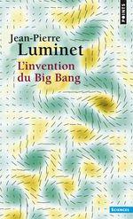 Vente EBooks : L'Invention du Big Bang  - Jean-Pierre Luminet