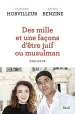Vente livre : EBooks : Des mille et une facons d'être juif ou musulman ; dialogue  - Rachid Benzine - Delphine Horvilleur