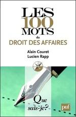 Les 100 mots du droit des affaires  - Lucien Rapp - Alain Couret