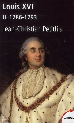 Louis Xvi T.2 ; 1786-1793