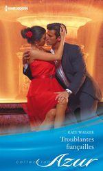 Vente EBooks : Troublantes fiançailles  - Kate Walker