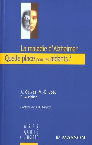 La maladie d alzheimer. quelle place pour les aidants ? - experiences innovantes et perspectives en