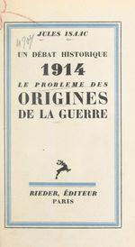 Un débat historique : le problème des origines de la guerre  - Jules Isaac