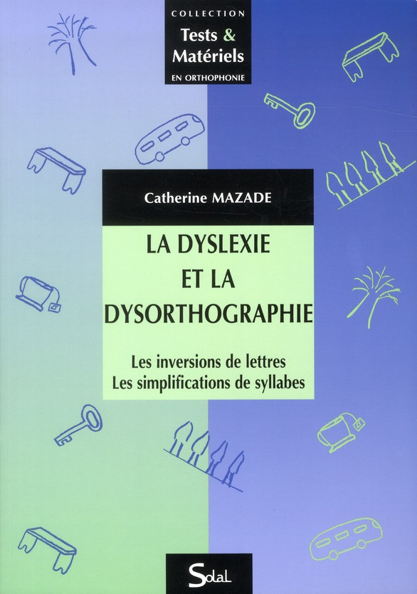La Dyslexie Et La Dysorthographie ; Les Inversions De Lettres, Les Simplifications De Syllabes
