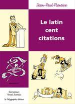 Vente EBooks : Le Latin cent citations  - Jean-Paul Plantive - Pascal Jousselin