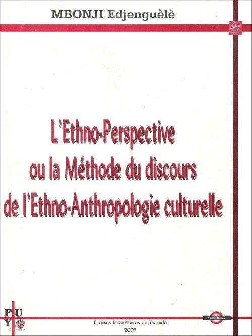 L'ethno-perspective ou la méthode du discours de l'ethno-anthropologie culturelle