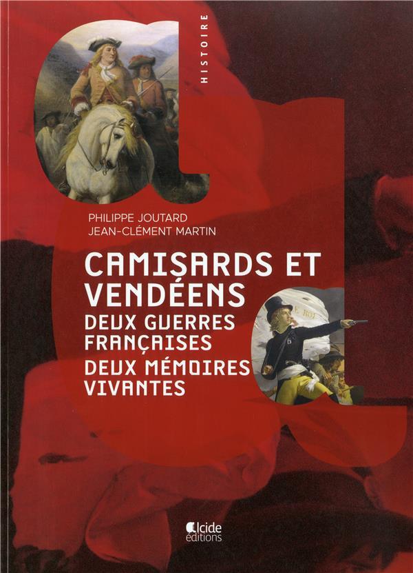 Camisards et Vendéens ; deux guerres françaises, deux mémoires vives