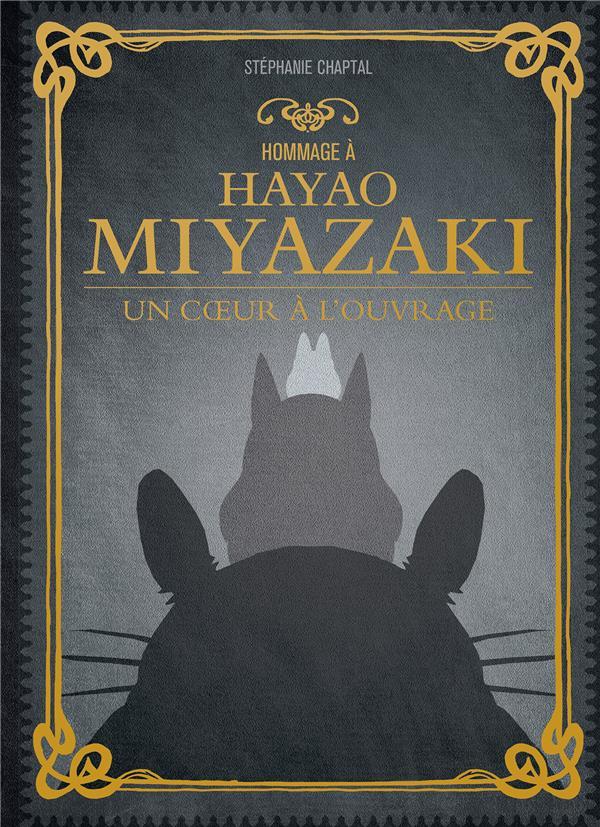 Hommage à Hayao Miyazaki ; un coeur à l'ouvrage