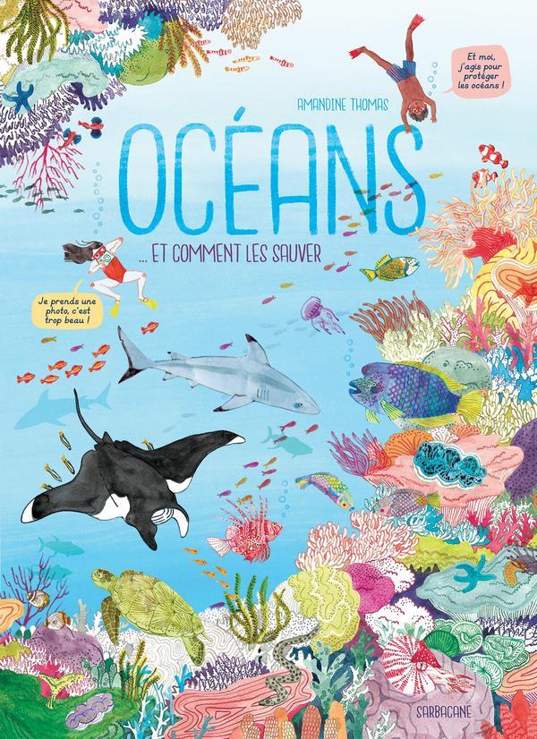 Océans... et comment aider à les sauver