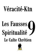 Les fausses spiritualités 9  - Véracité-Ktn