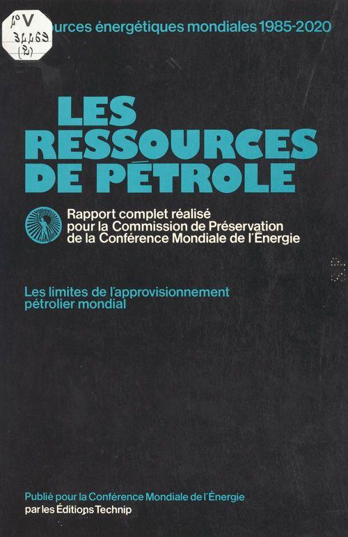 Les ressources de pétrole : les limites de l'approvisonnement pétrolier mondial