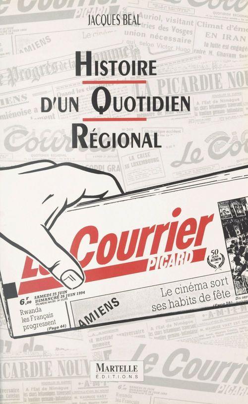 Histoire d'un quotidien régional : le «Courrier picard»