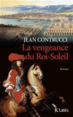 Vente Livre Numérique : La vengeance du Roi-Soleil  - Jean Contrucci