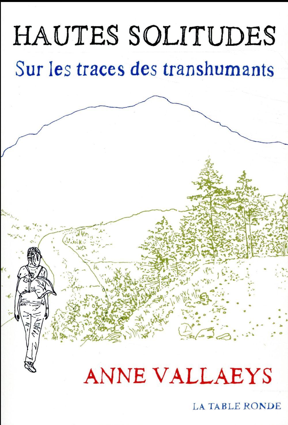 Hautes solitudes ; sur les traces des transhumants