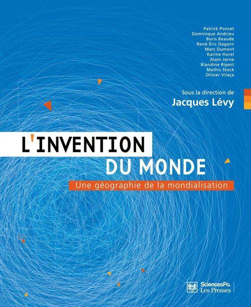 L'invention du monde ; une géographie de la mondialisation