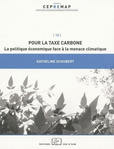 Pour la taxe carbone ; la politique économique face à la menace climatique