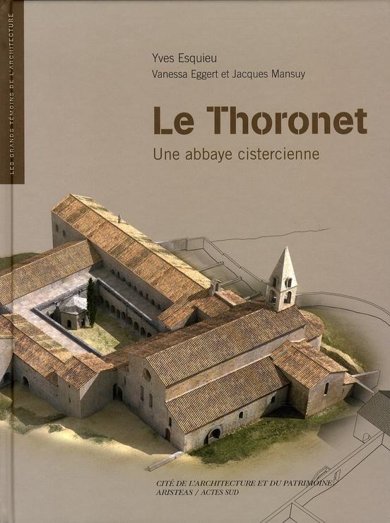 Le thoronet ; une abbaye cistercienne